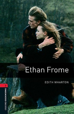 Ethan Frome (Oxford Bookworms)