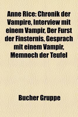 Anne Rice: Chronik Der Vampire, Interview Mit Einem Vampir, Gesprach Mit Einem Vampir, Der Furst Der Finsternis, Memnoch Der Teufel