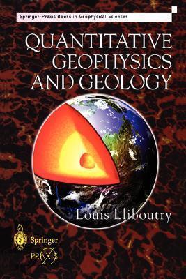 Quantitative Geophysics And Geology (Springer Praxis Books / Geophysical Sciences) (Volume 0)