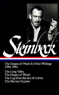 The Grapes of Wrath and Other Writings 1936–1941: The Long Valley / The Grapes of Wrath / The Log from the Sea of Cortez / The Harvest Gypsies