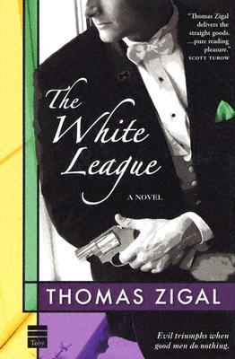 The White League by Thomas Zigal