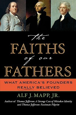 The Faiths of Our Fathers by Alf J. Mapp Jr.
