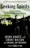 Seeking Spirits by Jason Hawes