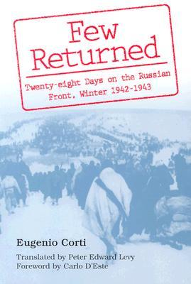 Few Returned: Twenty-eight Days on the Russian Front, Winter 1942-1943