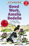Good Work Amelia Bedelia (I Can Read Level 2)