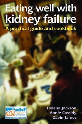 eating-well-with-kidney-failure-a-practical-guide-and-cookbook