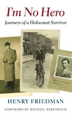I'm No Hero: Journeys of a Holocaust Survivor