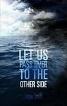 Let Us Pass Over to the Other Side: The Method of God's Cure Is There