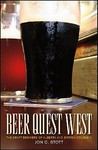Beer Quest West by Jon C. Stott
