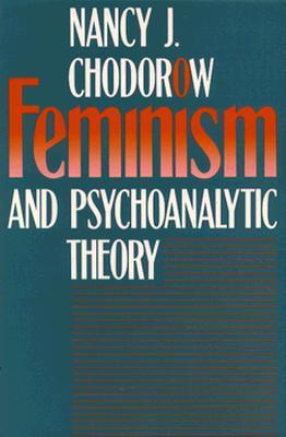 Feminism and Psychoanalytic Theory
