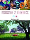 Robots and Donuts: The Art of Eric Joyner