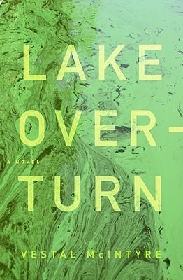Lake Overturn by Vestal McIntyre