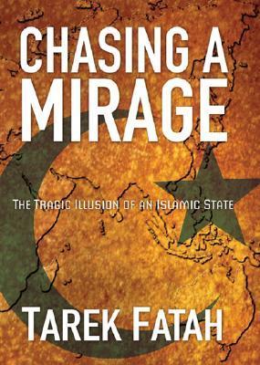 Chasing a Mirage by Tarek Fatah