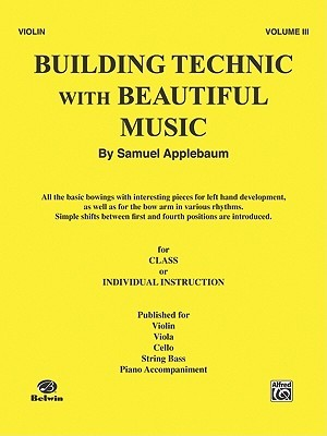 Building Technic with Beautiful Music, Bk 3: Violin