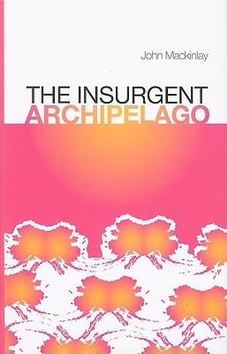 The Insurgent Archipelago: From Mao to Bin Laden