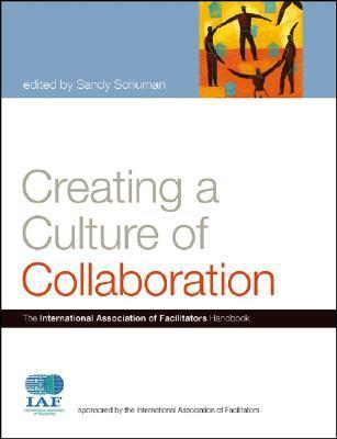 Creating a Culture of Collaboration: The International Association of Facilitators Handbook Real book 2 pdf download