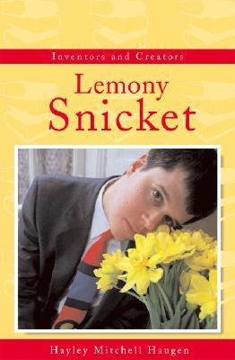 Daniel Handler: The Real Lemony Snicket (Inventors and Creators)