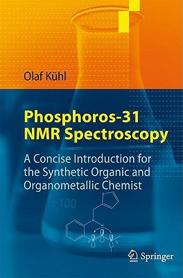 Phosphorus-31 NMR Spectroscopy: A Concise Introduction for the Synthetic Organic and Organometallic Chemist