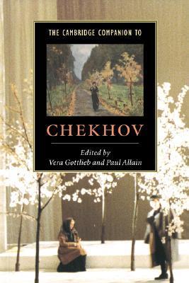 The Cambridge Companion to Chekhov by Vera Gottlieb