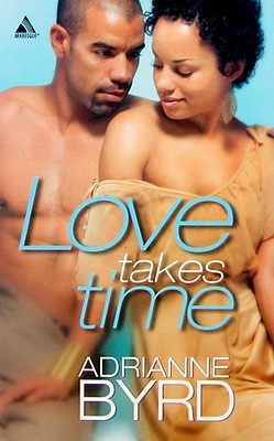 Love Takes Time by Adrianne Byrd