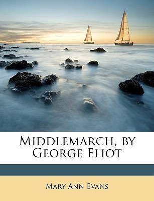 Middlemarch, by George Eliot