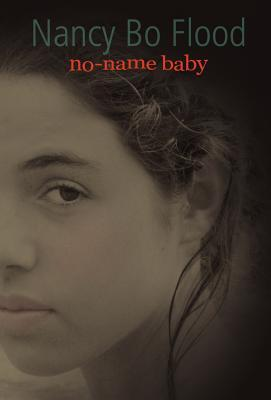 No Name Baby by Nancy Bo Flood