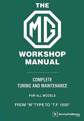 """Mg Workshop Manual: From """"M"""" Type To """"T.F. 1500"""""""