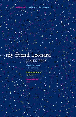 My Friend Leonard by James Frey