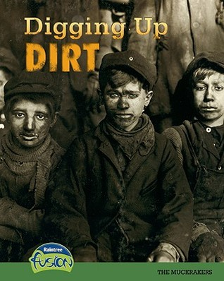 Digging Up Dirt: The Muckrakers