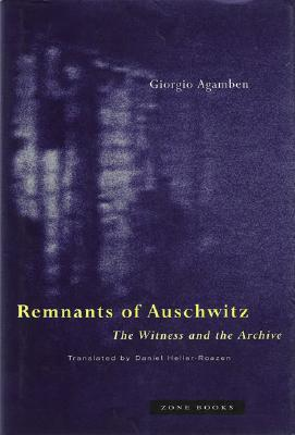 Remnants of auschwitz the witness and the archive by giorgio agamben fandeluxe Choice Image