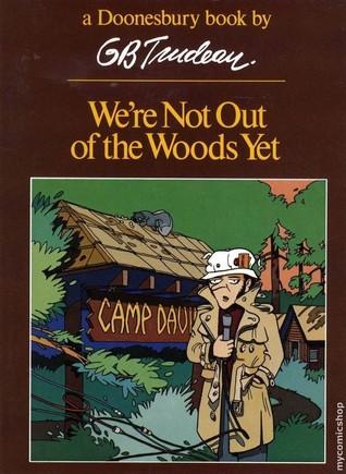 Doonesbury: We're Not Out of the Woods Yet