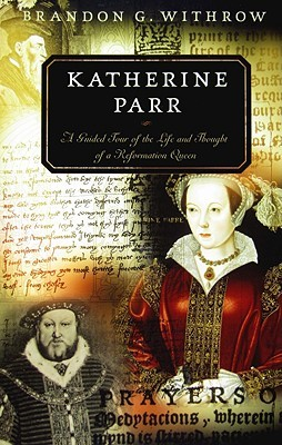 Katherine Parr: A Guided Tour of the Life and Thought of a Reformation Queen (ePUB)