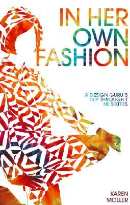 In Her Own Fashion: A Design Guru's Trip Through the Sixties