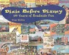 Dixie Before Disney by Tim Hollis