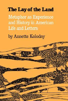 Lay of the Land: Metaphor as Experience and History in American Life and Letters
