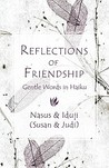 Reflections of Friendship: Gentle Words in Haiku