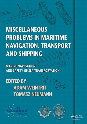 Miscellaneous Problems in Maritime Navigation, Transport and Shipping: Marine Navigation and Safety of Sea Transportation