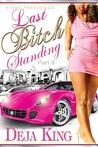 Last Bitch Standing (Bitch, #5)