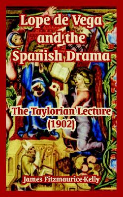 Lope de Vega and the Spanish Drama: The Taylorian Lecture (1902)