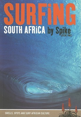 Surfing South Africa: Swells, Spots and Surf African Culture