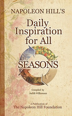 Napoleon Hill's Daily Inspiration for All Seasons