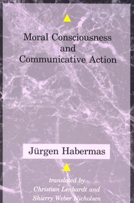 Moral Consciousness and Communicative Action (Studies in Contemporary German Social Thought)