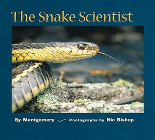 The Snake Scientist by Sy Montgomery