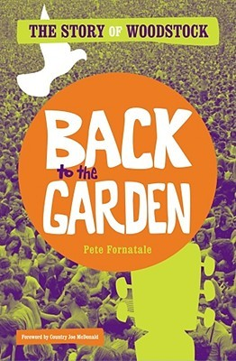 Back to the Garden by Pete Fornatale