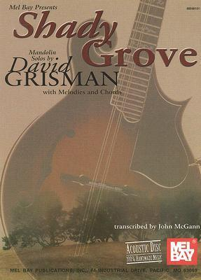 Shady Grove Mandolin Solos: With Melodies and Chords
