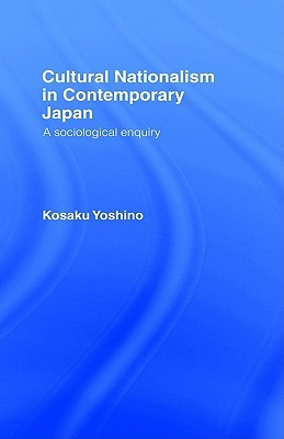 Cultural Nationalism in Contemporary Japan: A Sociological Enquiry
