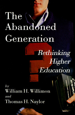 The Abandoned Generation: Rethinking Higher Education