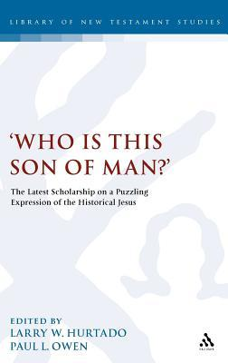 Who is this son of man?: The Latest Scholarship on a Puzzling Expression of the Historical Jesus (ePUB)