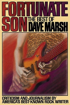 Fortunate Son: The Best of Dave Marsh