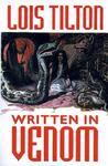 Written in Venom by Lois Tilton